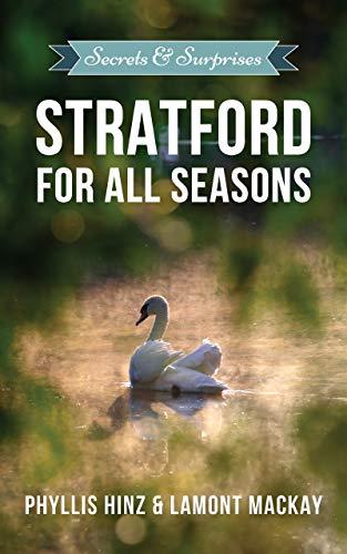 Stratford For All Seasons: Secrets & Surprises (English Edition)