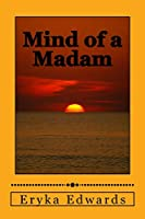 Mind of A Madam: My Poems and Thoughts