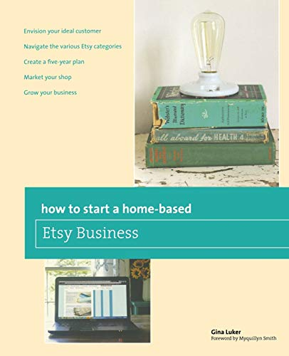 Compare Textbook Prices for How to Start a Home-based Etsy Business Home-Based Business Series First Edition ISBN 9780762784837 by Luker, Gina