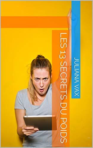 Les 13 secrets du poids (French Edition)