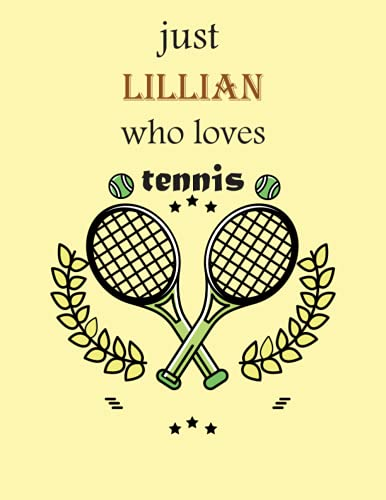 just Lillian who loves tennis: personalized name sketchbook tennis, 100 Pages, 8.5x11, to Drawing, & Create Art! . tennis Notebook Soft Cover, Matte ... Kids, Birthday sketch book for Girls & boys
