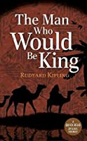 The Man Who Would be King (Dyslexic Friendly Quick Read)