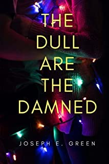 The Dull are the Damned: a play in 12 scenes