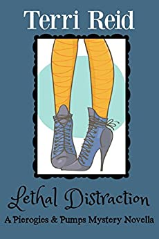 Lethal Distraction: A Pierogies & Pumps Mystery Novella by [Terri Reid]