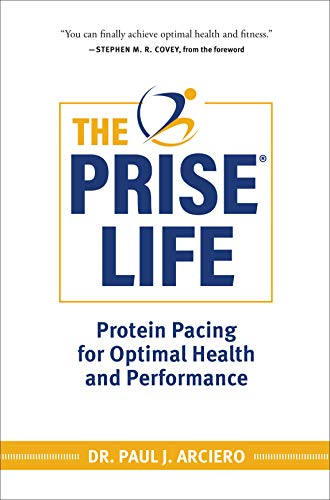 The PRISE Life: Protein Pacing for Optimal Health and Performance