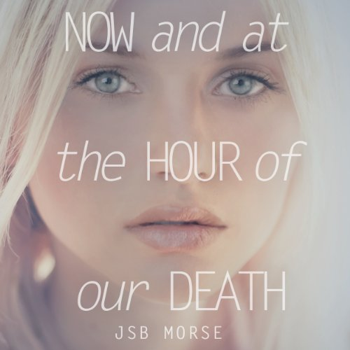 Now and at the Hour of Our Death audiobook cover art