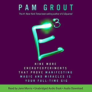 E-Cubed     Nine More Energy Experiments That Prove Manifesting Magic and Miracles Is Your Full-Time Gig              By:                                                                                                                                 Pam Grout                               Narrated by:                                                                                                                                 Jenn Morris                      Length: 5 hrs and 26 mins     44 ratings     Overall 4.5