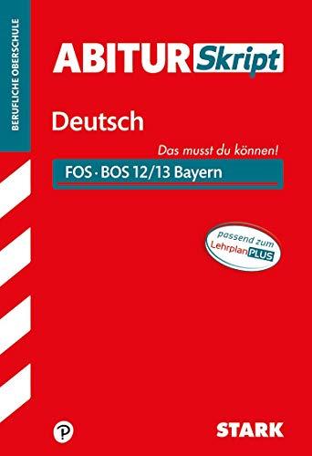 STARK AbiturSkript FOS/BOS - Deutsch 12/13 Bayern