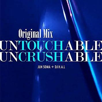 untouchable, uncrushable