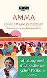 La Vie est une célébration. Conseils d'Amma pour la vie quotidienne par Amritanandamayi