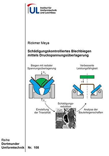 Schädigungskontrolliertes Blechbiegen mittels Druckspannungsüberlagerung (Dortmunder Umformtechnik)
