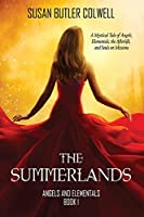 The Summerlands: A Mystical Tale of Angels, Elementals, the Afterlife, and Souls on Missions