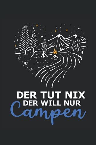 Der TUT NIX DER WILL NUR CAMPEN: Notizbuch 100 Seiten Liniert | Camping, Camper, Rentner, Geschenk für Camper, Camping Urlaub