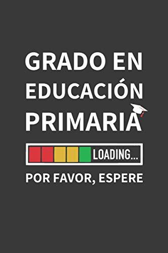 GRADO EN EDUCACIÓN PRIMARIA LOADING... POR FAVOR, ESPERE: CUADERNO DE NOTAS. LIBRETA DE APUNTES, DIARIO PERSONAL O AGENDA PARA ESTUDIANTES DE EDUCACIÓN PRIMARIA. REGALO DE CUMPLEAÑOS.