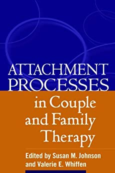 Attachment Processes in Couple and Family Therapy (English Edition) par [Susan M. Johnson, Valerie E. Whiffen]
