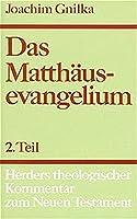 Das Matthaeusevangelium II: Kommentar zu Kapitel 14,1 - 28,20 und Einleitungsfragen