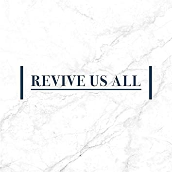 Revive Us All