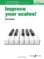 Improve your scales! Piano Grade 2 [Improve your scales!] (Faber Edition: Improve Your Scales!) 0571541720 Book Cover