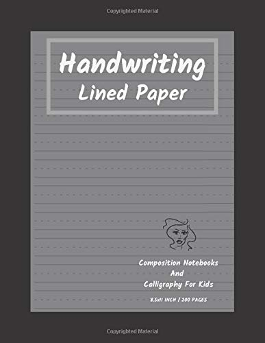 Handwriting Lined Paper Composition Notebooks And Calligraphy For Kids: 200 Pages Calligraphy Paper For Beginners Modern Calligraphy Practice 8.5x11 ... Writing To Practice Their Skills. Vol.5