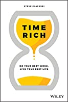 Time Rich: Do Your Best Work, Live Your Best Life