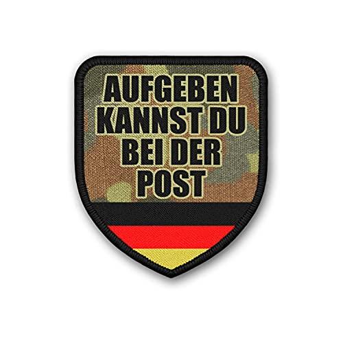 Copytec Patch Aufgeben Kannst du bei der Post Bundeswehr Flecktarn Motivation #37545