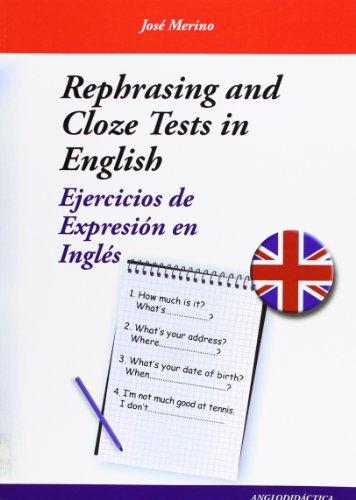 Rephrasing and cloze tests in English: ejercicios de expresión en inglés