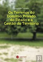 Os Terrenos do Domínio Privado do Estado e a Gestão do Território (Portuguese Edition)