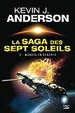 La Saga des sept Soleils, Tome 7 - Mondes en cendres