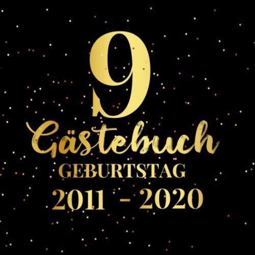 9 Gästebuch Geburtstag 2011 2020: Gästebuch zum Eintragen - schöne Geschenkidee für 9 Jahre im...
