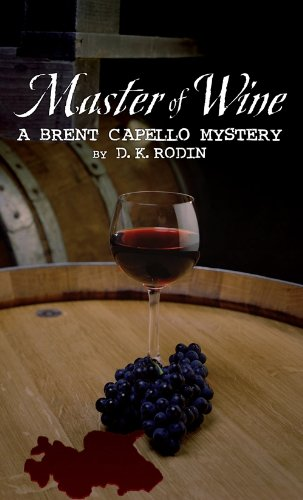 Master of Wine: Oaked and Dangerous: A Brent Capello Mystery (English Edition)