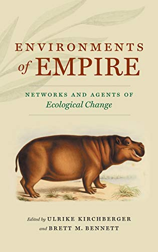 Environments of Empire: Networks and Agents of Ecological Change (Flows, Migrations, and Exchanges) by Ulrike Kirchberger
