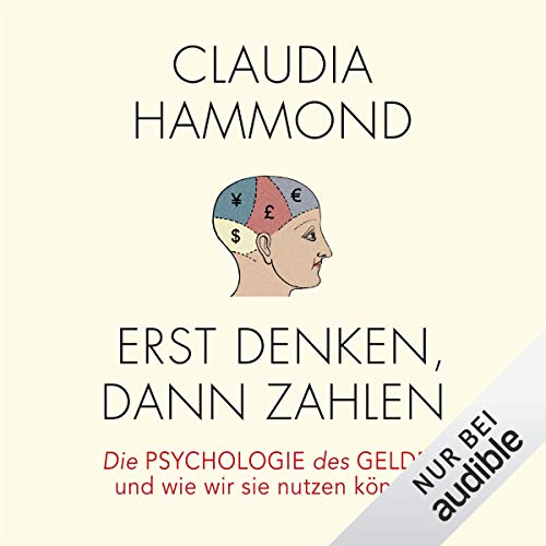 Erst denken, dann zahlen     Die Psychologie des Geldes und wie wir sie nutzen können              By:                                                                                                                                 Claudia Hammond                               Narrated by:                                                                                                                                 Susanne Grawe                      Length: 11 hrs and 45 mins     Not rated yet     Overall 0.0