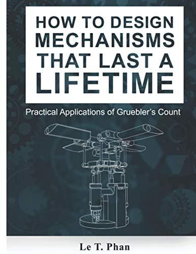 How to Design Mechanisms that last a Lifetime: Practical Applications of Gruebler's Count
