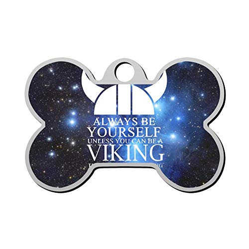 Custom Always Be Yourself Unless You Can Be A Viking Pet ID Tag Bone Shape Dog Tags & Cat Tags Identity Tags