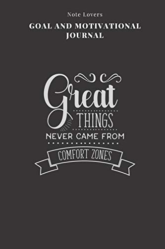 Great Things Never Came From Comfort Zones - Goal and Motivational Journal: 2020 Monthly Goal Planner And Vision Board Journal For Men & Women
