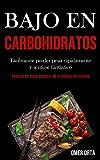 Bajo En Carbohidratos: Fácilmente perder peso rápidamente y sentirse fantástico (Recetas de clase mundial de alrededor del mundo)