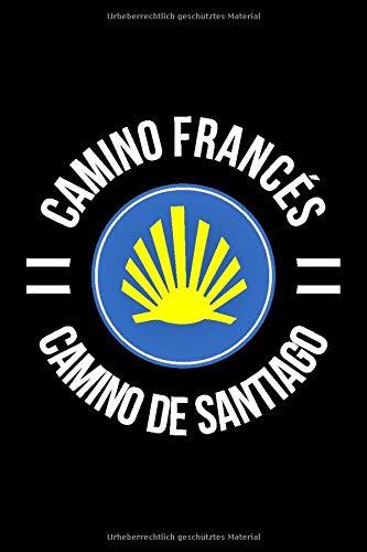 Camino Frances Camino De Santiago Notebook: 120 Seiten I Weißes Papier I Gepunktet I