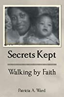 Secrets Kept Walking by Faith