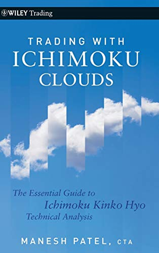 Trading with Ichimoku Clouds: The Essential Guide to Ichimoku Kinko Hyo Technical Analysis: 473 (Wiley Trading)