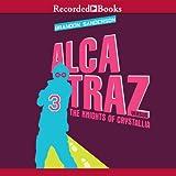 Alcatraz Versus the Knights of Crystallia: Alcatraz, Book 3