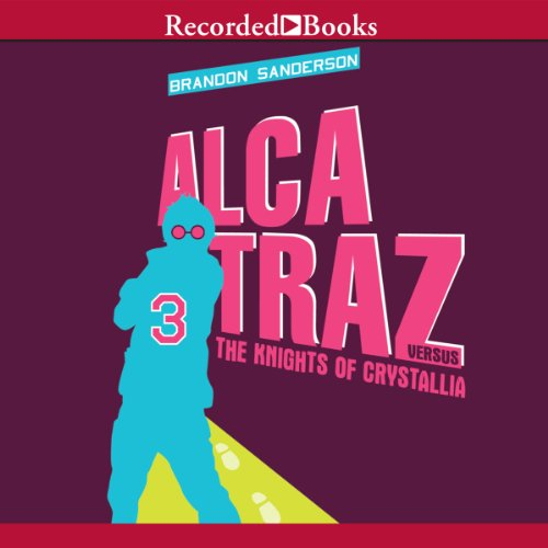 Alcatraz Versus the Knights of Crystallia audiobook cover art