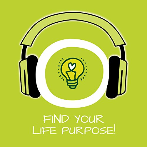 Find Your Life Purpose! audiobook cover art