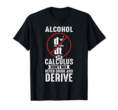 Don't Drink And Derive Math Teacher Joke Mathematician T-Shirt