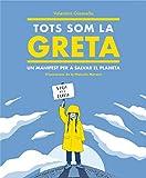 Tots som la Greta: Un manifest per a salvar el planeta (No ficción ilustrados)
