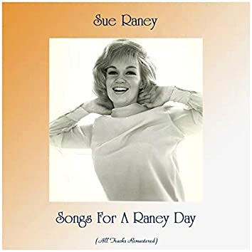 Songs For A Raney Day (All Tracks Remastered)