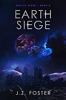 Earth Siege (Reality Bleed Book 8) by [J.Z. Foster, Christine Boatwright]