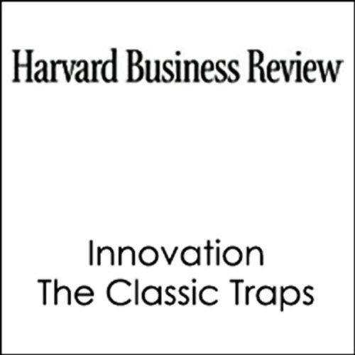 Innovation, The Classic Traps (Harvard Business Review) audiobook cover art