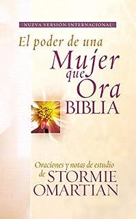Biblia El poder de una mujer que ora NVI: Oraciones y ayudas de estudio de Stormie Omartian (Spanish Edition)