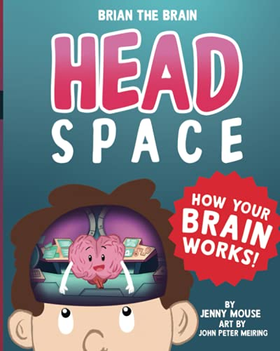 Brian the Brain Head Space: How Your Brain Works!