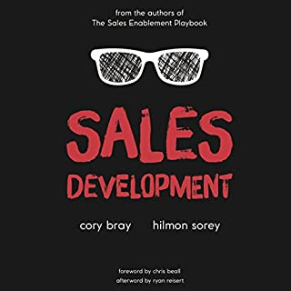 Sales Development                   By:                                                                                                                                 Cory Bray,                                                                                        Hilmon Sorey                               Narrated by:                                                                                                                                 Cory Bray                      Length: 5 hrs and 48 mins     1 rating     Overall 3.0